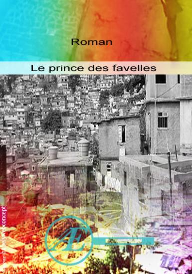 LE PRINCE DES FAVELLES (Thierry ROLLET)