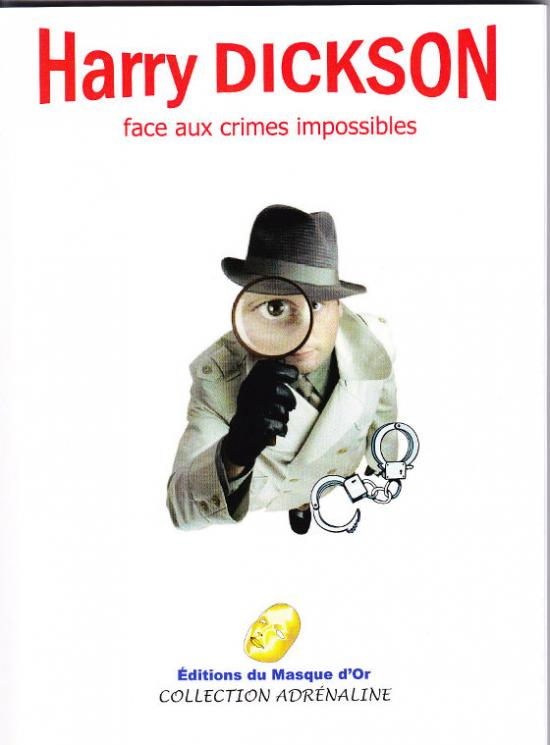 Harry Dickson face aux crimes impossibles