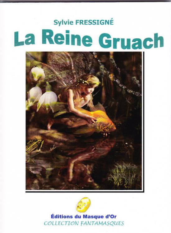 LA REINE GRUACH (Sylvie Fressigné)